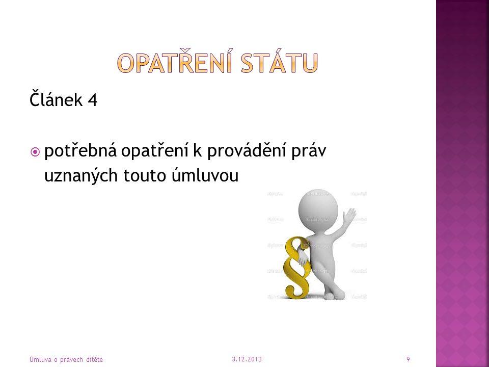 Článek 4  potřebná opatření k provádění práv uznaných touto úmluvou 3.12.2013 Úmluva o právech dítěte 9
