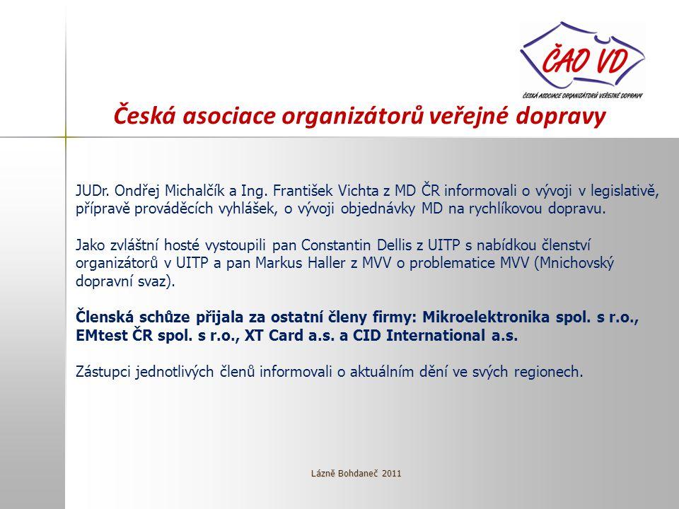 Česká asociace organizátorů veřejné dopravy JUDr. Ondřej Michalčík a Ing.