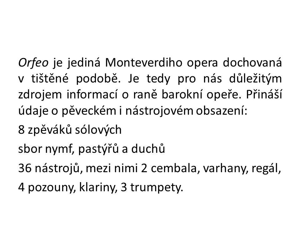 Orfeo je jediná Monteverdiho opera dochovaná v tištěné podobě.