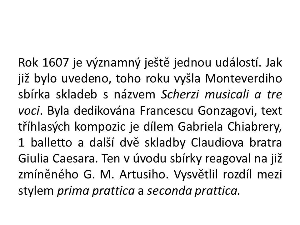 Rok 1607 je významný ještě jednou událostí.