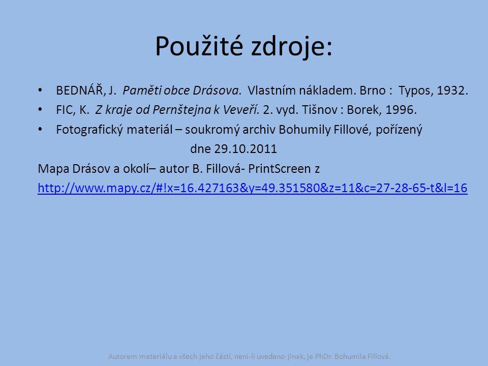 Použité zdroje: • BEDNÁŘ, J. Paměti obce Drásova. Vlastním nákladem. Brno : Typos, 1932. • FIC, K. Z kraje od Pernštejna k Veveří. 2. vyd. Tišnov : Bo