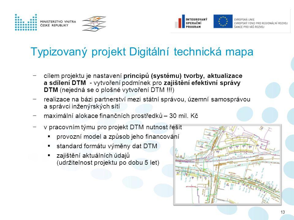 Typizovaný projekt Digitální technická mapa − cílem projektu je nastavení principů (systému) tvorby, aktualizace a sdílení DTM - vytvoření podmínek pr