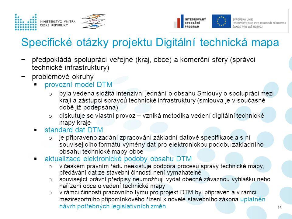 Specifické otázky projektu Digitální technická mapa −předpokládá spolupráci veřejné (kraj, obce) a komerční sféry (správci technické infrastruktury) −