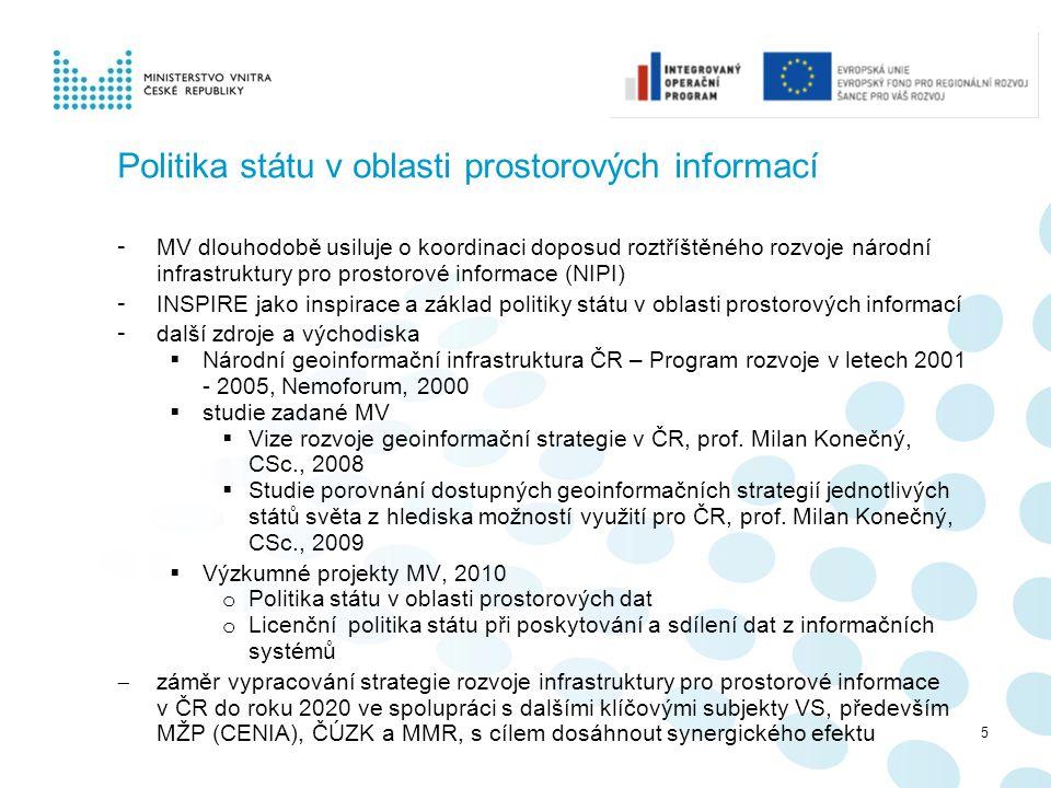 Politika státu v oblasti prostorových informací - MV dlouhodobě usiluje o koordinaci doposud roztříštěného rozvoje národní infrastruktury pro prostoro