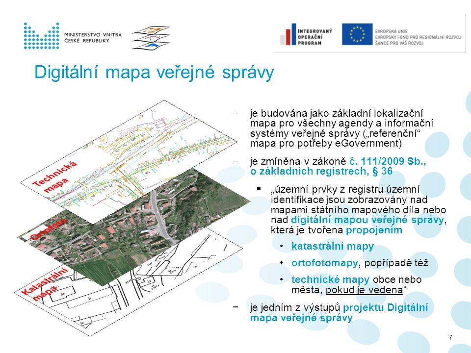 """Digitální mapa veřejné správy − je budována jako základní lokalizační mapa pro všechny agendy a informační systémy veřejné správy (""""referenční"""" mapa p"""