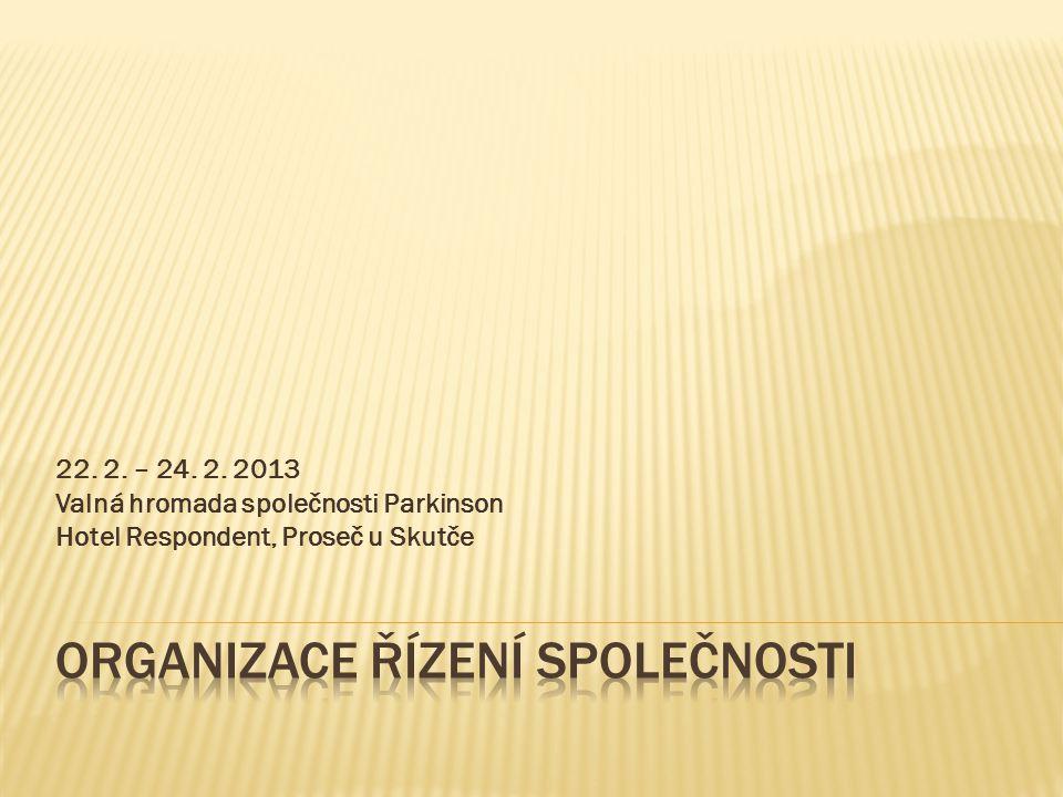 22. 2. – 24. 2. 2013 Valná hromada společnosti Parkinson Hotel Respondent, Proseč u Skutče