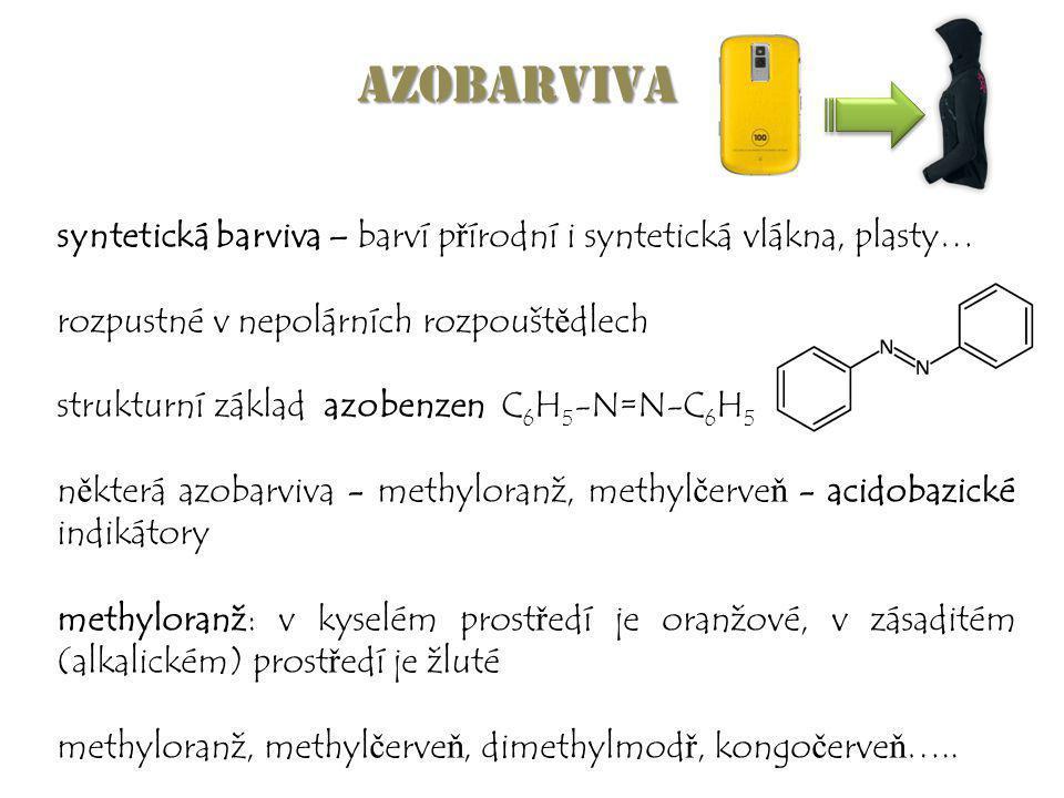 Azobarviva syntetická barviva – barví p ř írodní i syntetická vlákna, plasty… rozpustné v nepolárních rozpoušt ě dlech strukturní základ azobenzen C 6