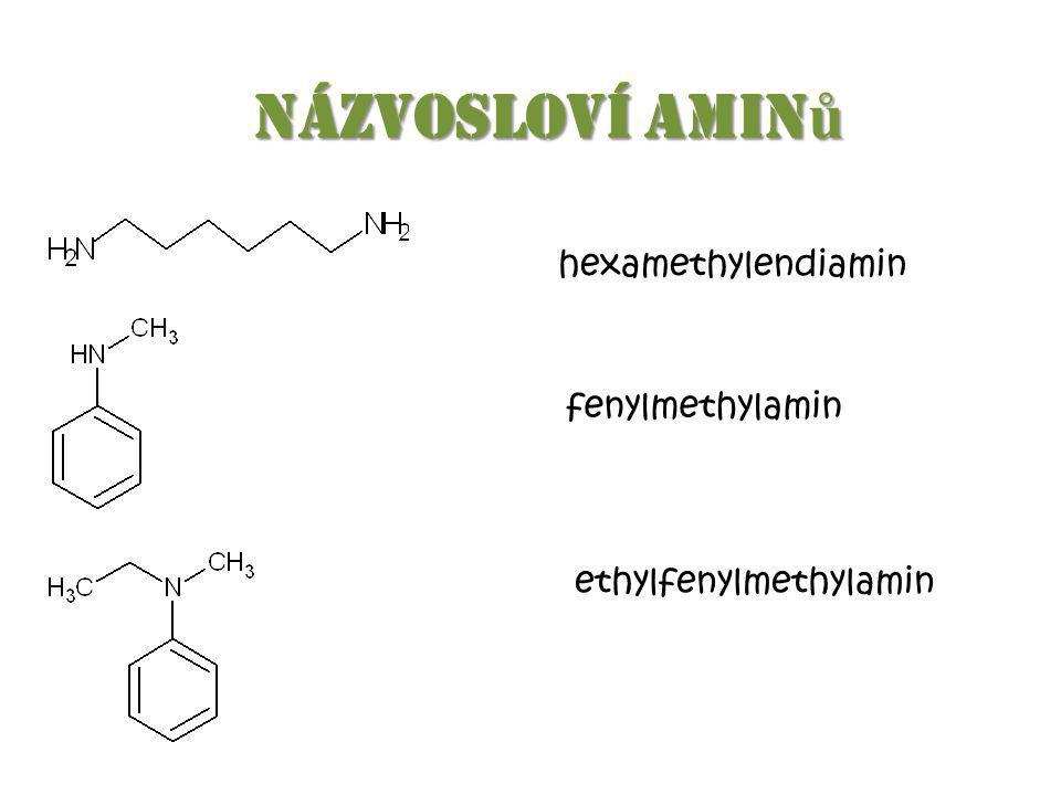 Názvosloví amin ů hexamethylendiamin fenylmethylamin ethylfenylmethylamin