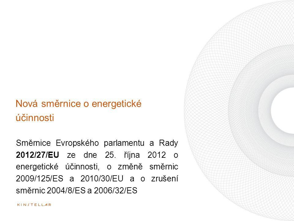 """2012/27/EU  nástrojem Energetické politiky EU  energetická účinnosti je jedním z hlavních aspektů stěžejní iniciativy """"Evropa méně náročná na zdroje obsažené ve strategii Evropa 2020 Nahrazuje  Směrnici 2006/32/ES o energetické účinnosti u konečného uživatele a o energetických službách a o zrušení směrnice 93/76/EHS  Směrnici 2004/8/ES, o podpoře společné výroby elektřiny a tepla (kogenerace) na základě poptávky po užitném teple na vnitřním trhu s energiemi, kterou se mění směrnice 92/42/EHS Mění  Směrnice 2009/125/ES, o stanovení rámce pro určení požadavků na ekodesign výrobků spojených se spotřebou energie"""