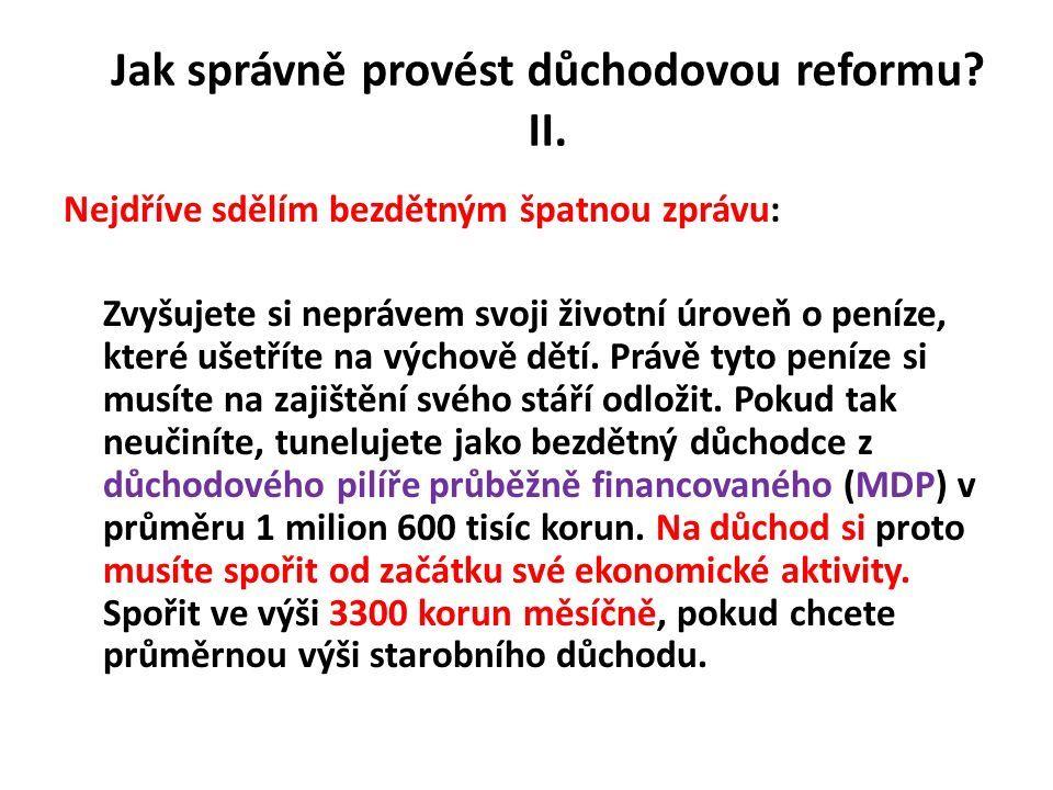 Jak správně provést důchodovou reformu. II.