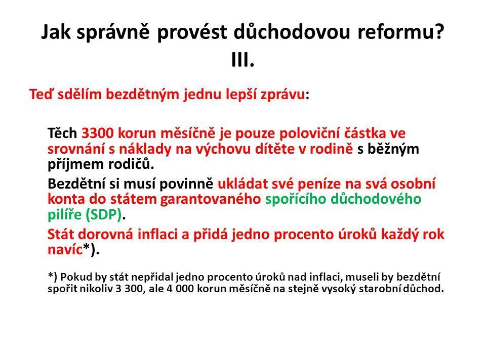 Jak správně provést důchodovou reformu. III.