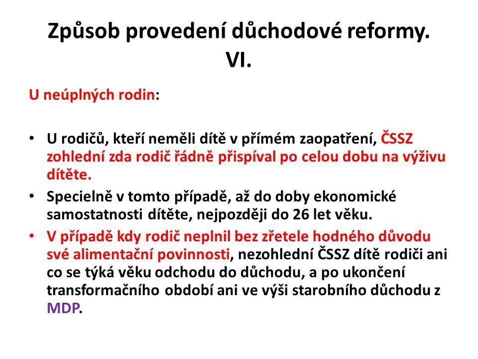 Způsob provedení důchodové reformy. VI.
