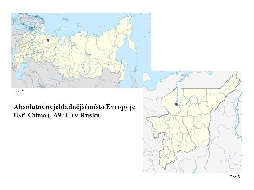 Absolutně nejchladnější místo Evropy je Usť-Cilma (−69 °C) v Rusku. Obr. 4 Obr. 5