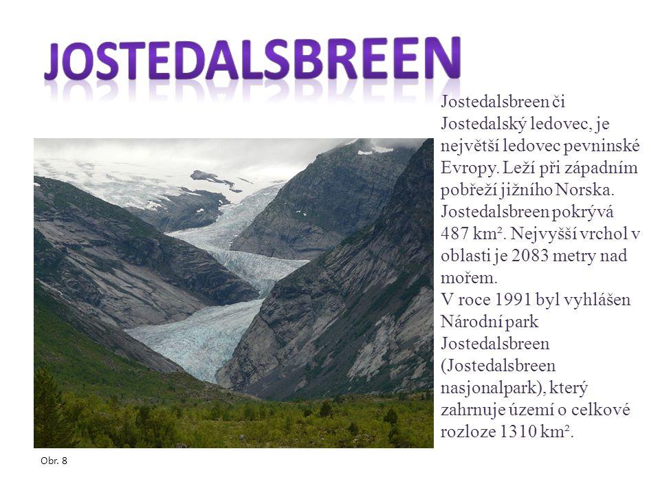 Jostedalsbreen či Jostedalský ledovec, je největší ledovec pevninské Evropy. Leží při západním pobřeží jižního Norska. Jostedalsbreen pokrývá 487 km².