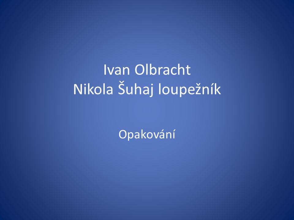 Ivan Olbracht Nikola Šuhaj loupežník Opakování