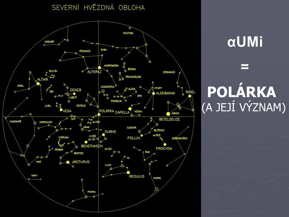 POLÁRKA (A JEJÍ VÝZNAM) αUMi =