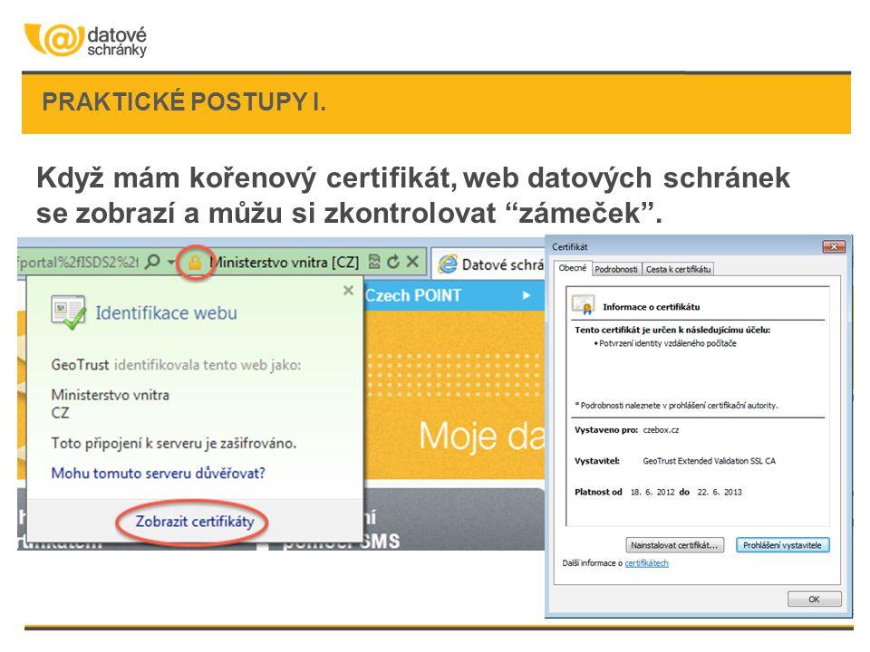 """PRAKTICKÉ POSTUPY I. Když mám kořenový certifikát, web datových schránek se zobrazí a můžu si zkontrolovat """"zámeček""""."""
