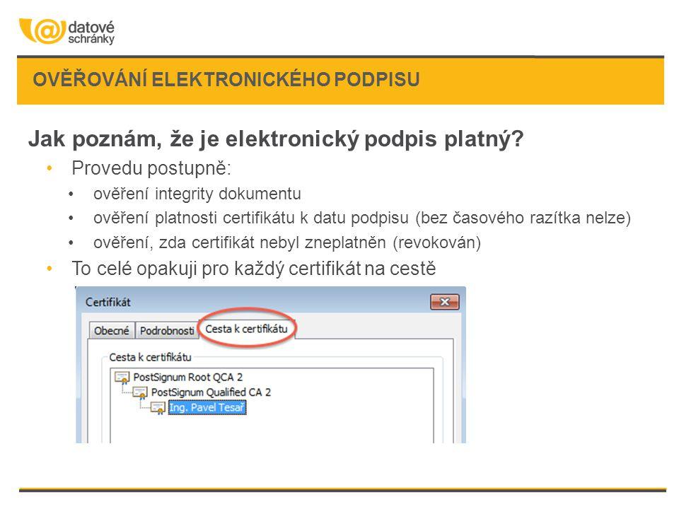 Jak poznám, že je elektronický podpis platný? Provedu postupně: ověření integrity dokumentu ověření platnosti certifikátu k datu podpisu (bez časového