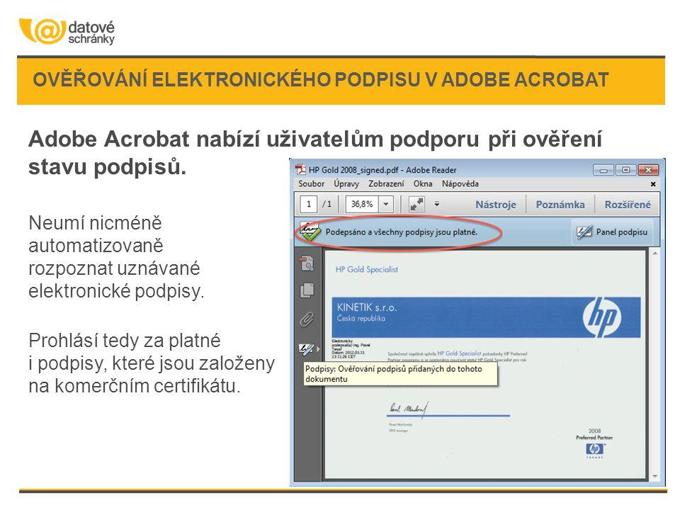 Adobe Acrobat nabízí uživatelům podporu při ověření stavu podpisů. Neumí nicméně automatizovaně rozpoznat uznávané elektronické podpisy. Prohlásí tedy