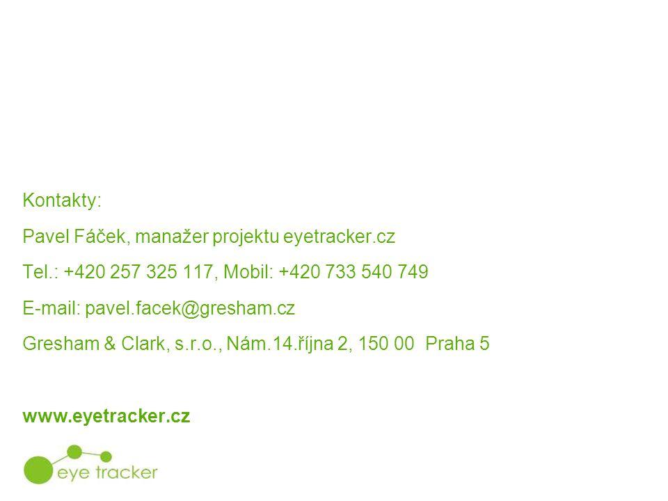 Kontakty: Pavel Fáček, manažer projektu eyetracker.cz Tel.: +420 257 325 117, Mobil: +420 733 540 749 E-mail: pavel.facek@gresham.cz Gresham & Clark, s.r.o., Nám.14.října 2, 150 00 Praha 5 www.eyetracker.cz