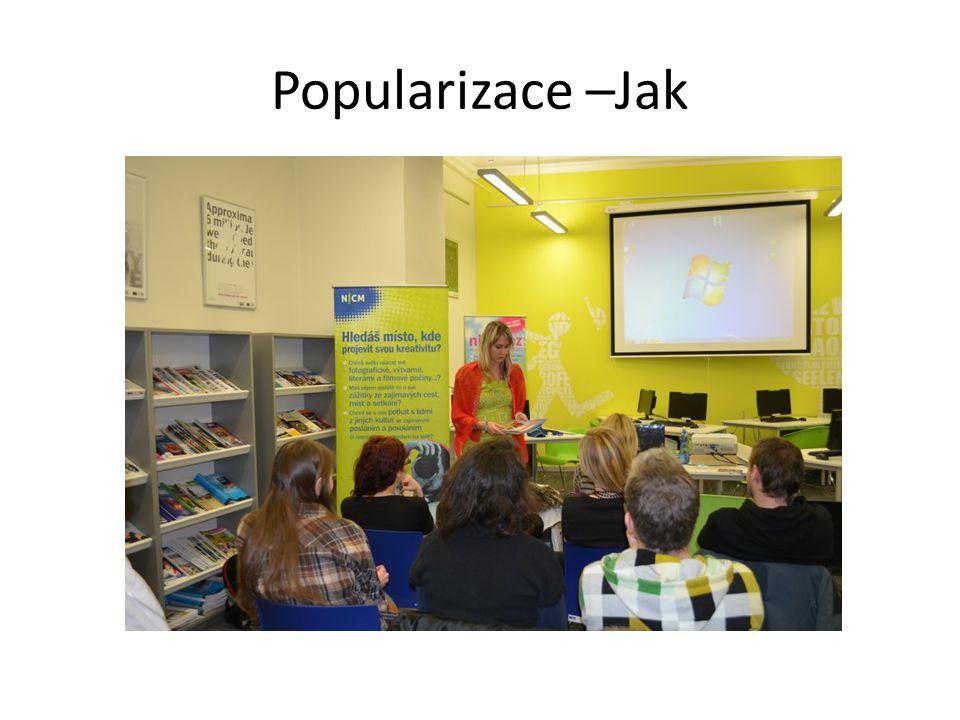 Popularizace –Jak