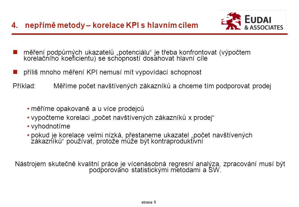 """A.T. Kearney 45/13096 9 strana 9 4.nepřímě metody – korelace KPI s hlavním cílem nměření podpůrných ukazatelů """"potenciálu"""" je třeba konfrontovat (výpo"""