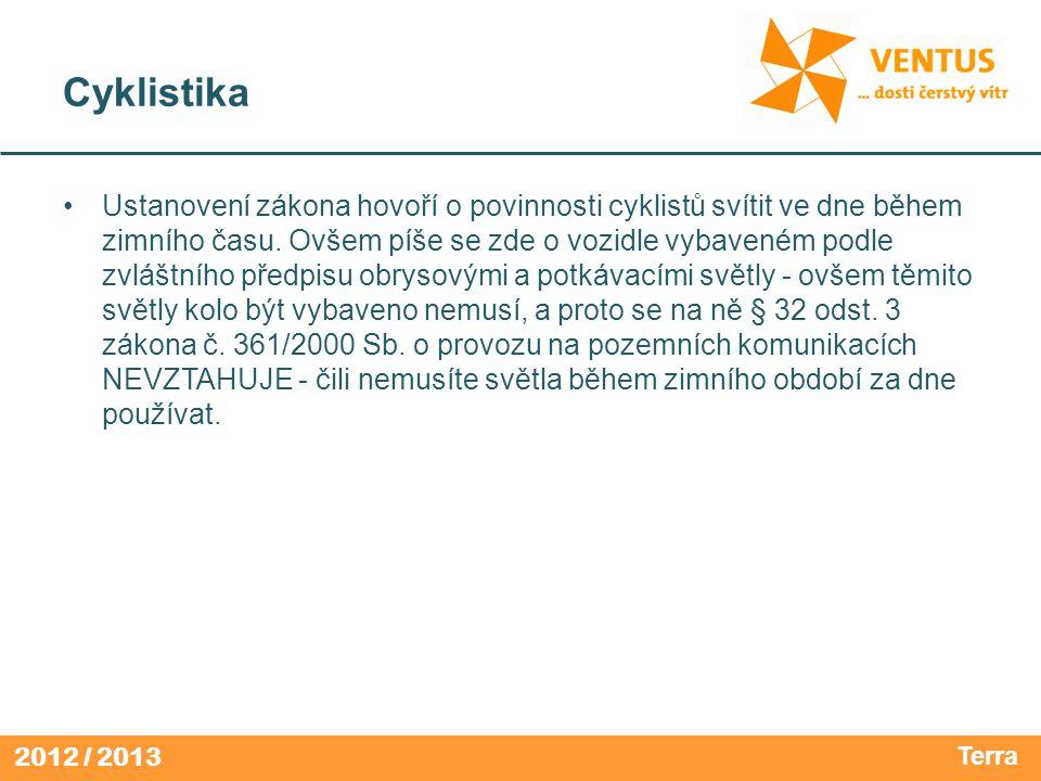 2012 / 2013 Cyklistika Ustanovení zákona hovoří o povinnosti cyklistů svítit ve dne během zimního času. Ovšem píše se zde o vozidle vybaveném podle zv