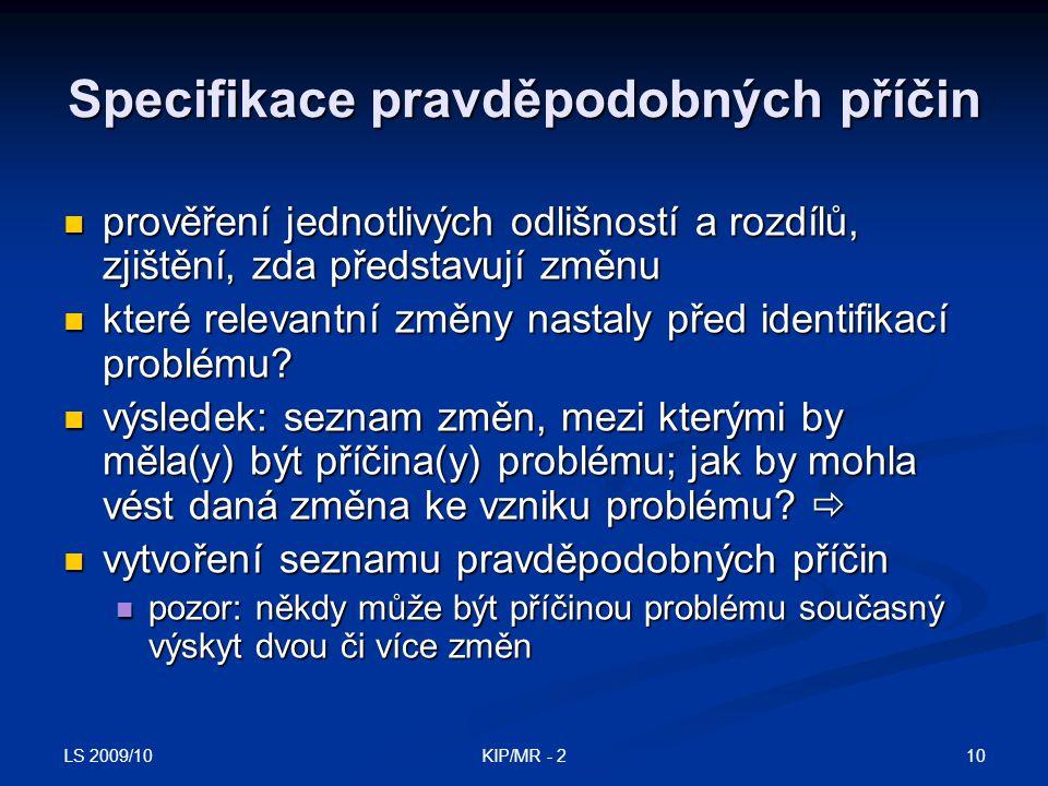 LS 2009/10 10KIP/MR - 2 Specifikace pravděpodobných příčin prověření jednotlivých odlišností a rozdílů, zjištění, zda představují změnu prověření jedn