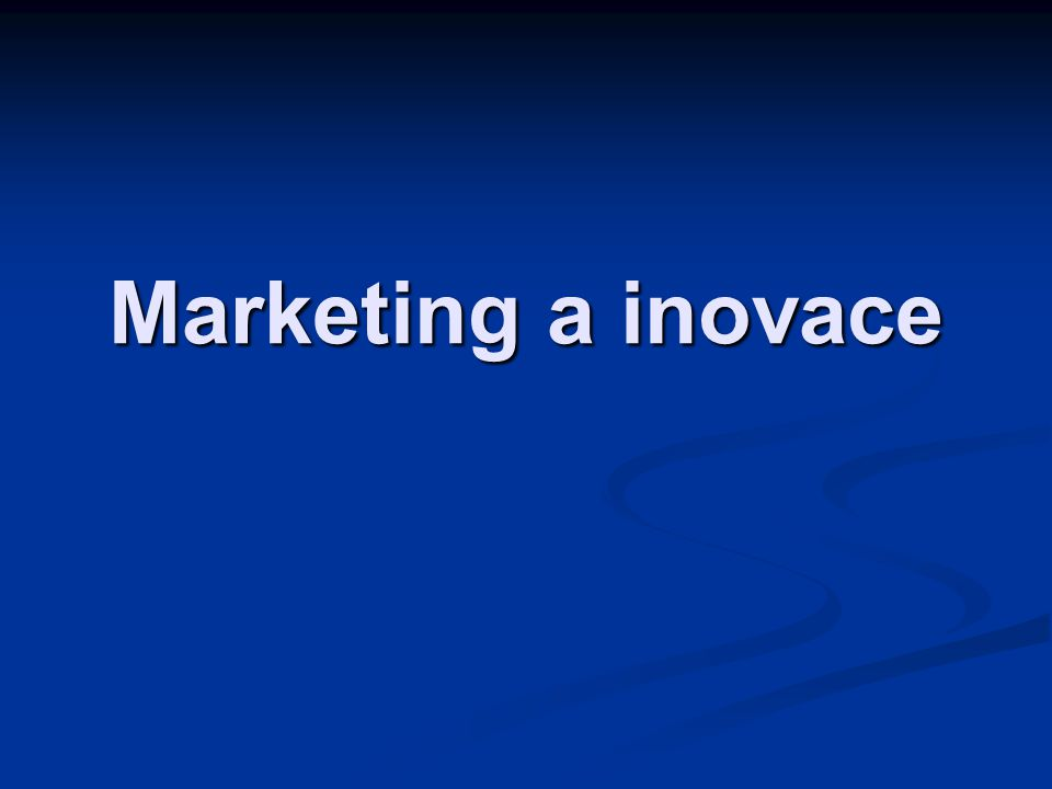 Marketing a inovace