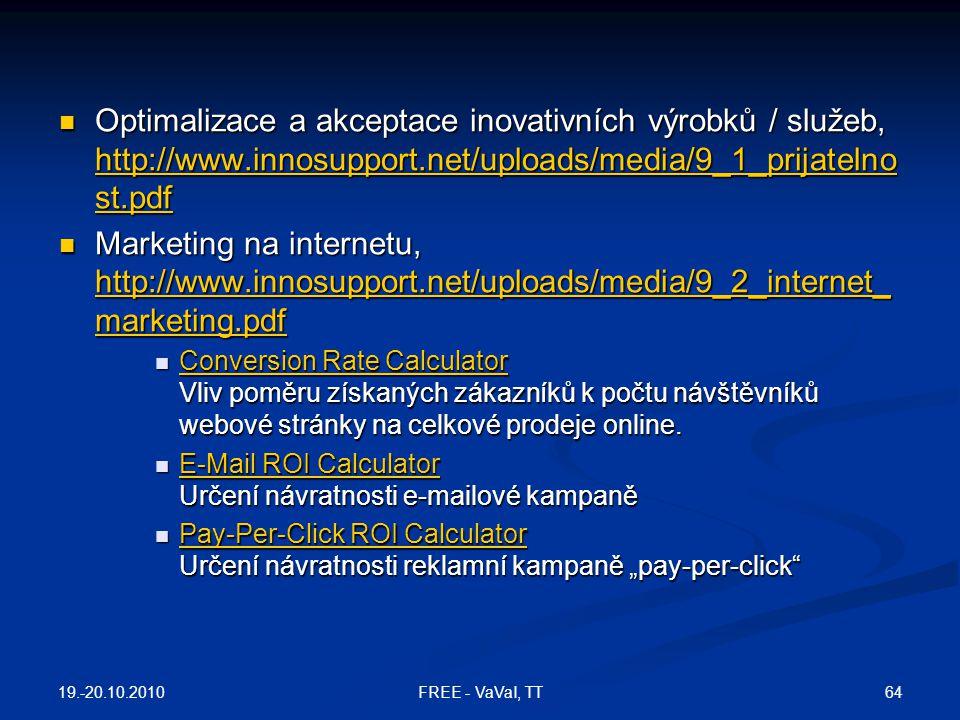 Optimalizace a akceptace inovativních výrobků / služeb, http://www.innosupport.net/uploads/media/9_1_prijatelno st.pdf Optimalizace a akceptace inovat