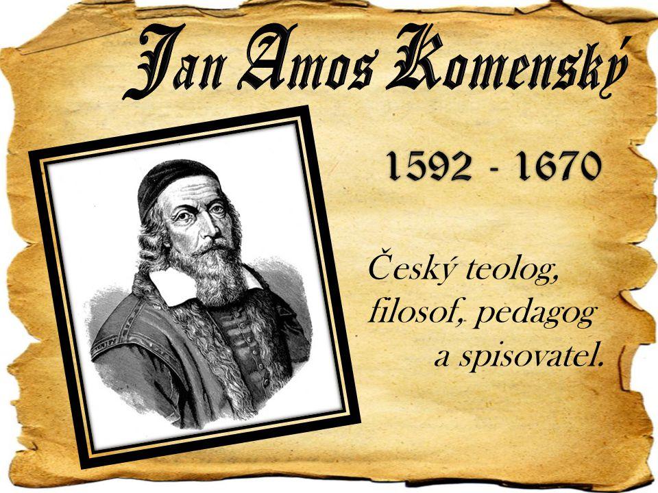 Č eský teolog, filosof, pedagog a spisovatel.