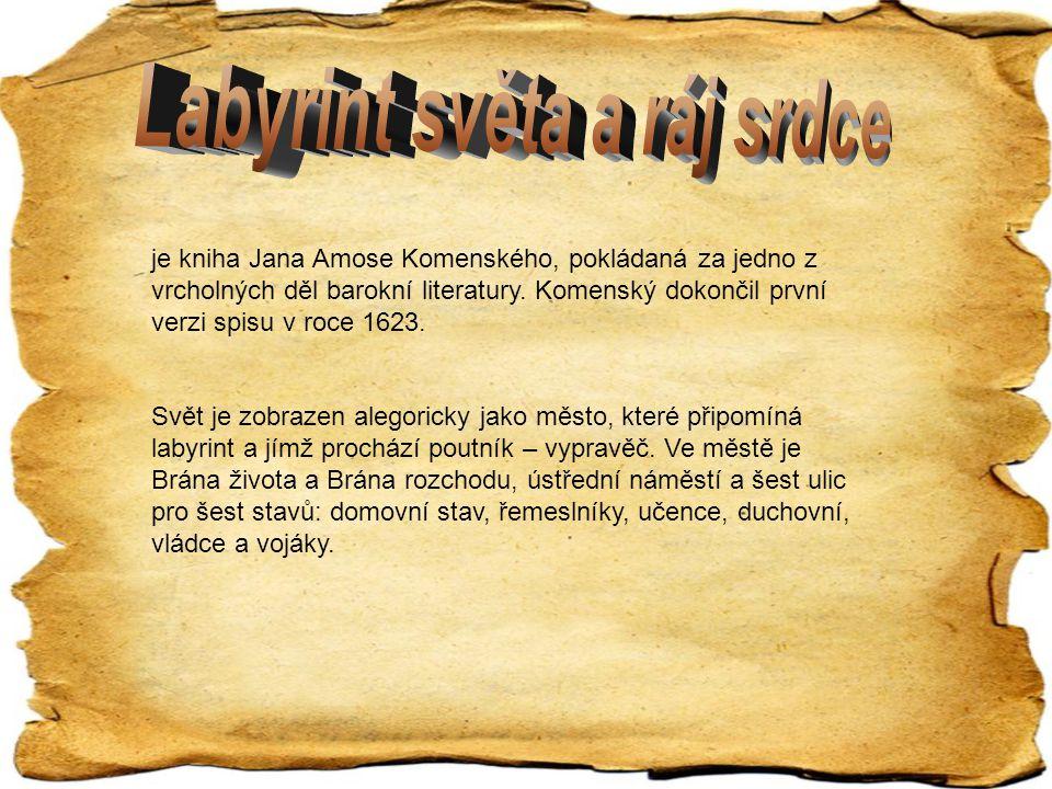 je kniha Jana Amose Komenského, pokládaná za jedno z vrcholných děl barokní literatury. Komenský dokončil první verzi spisu v roce 1623. Svět je zobra