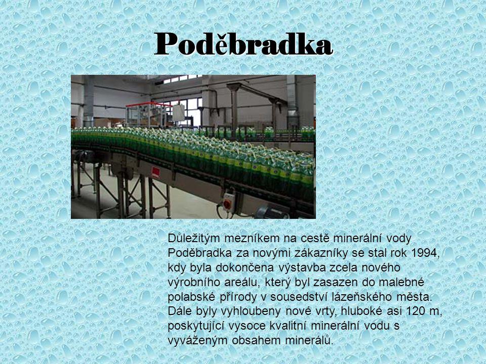 Pod ě bradka Důležitým mezníkem na cestě minerální vody Poděbradka za novými zákazníky se stal rok 1994, kdy byla dokončena výstavba zcela nového výro