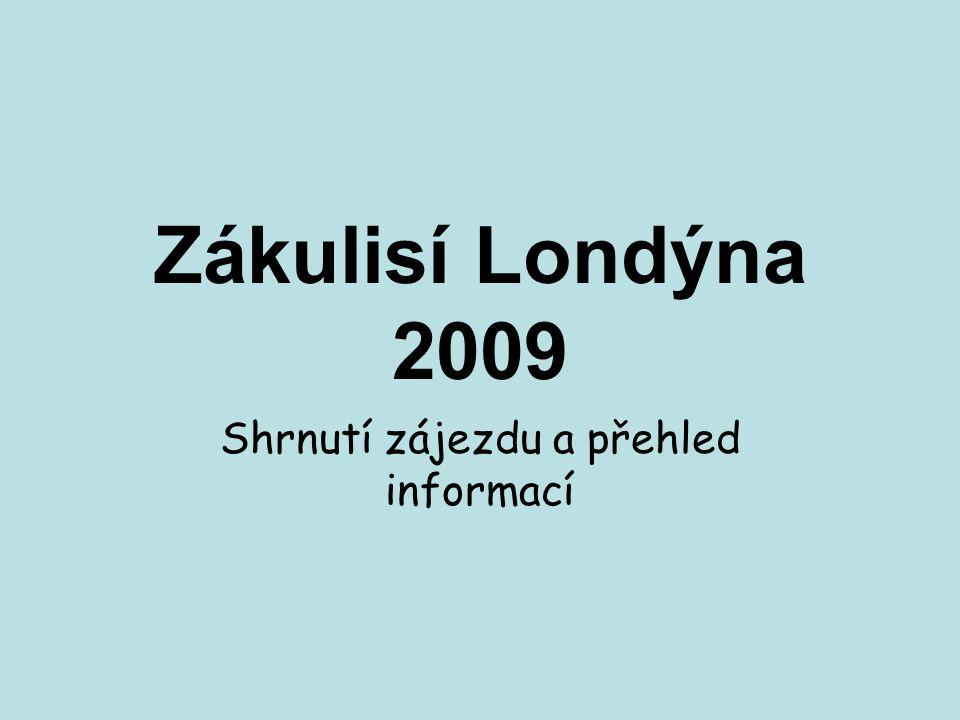 Zákulisí Londýna 2009 Shrnutí zájezdu a přehled informací