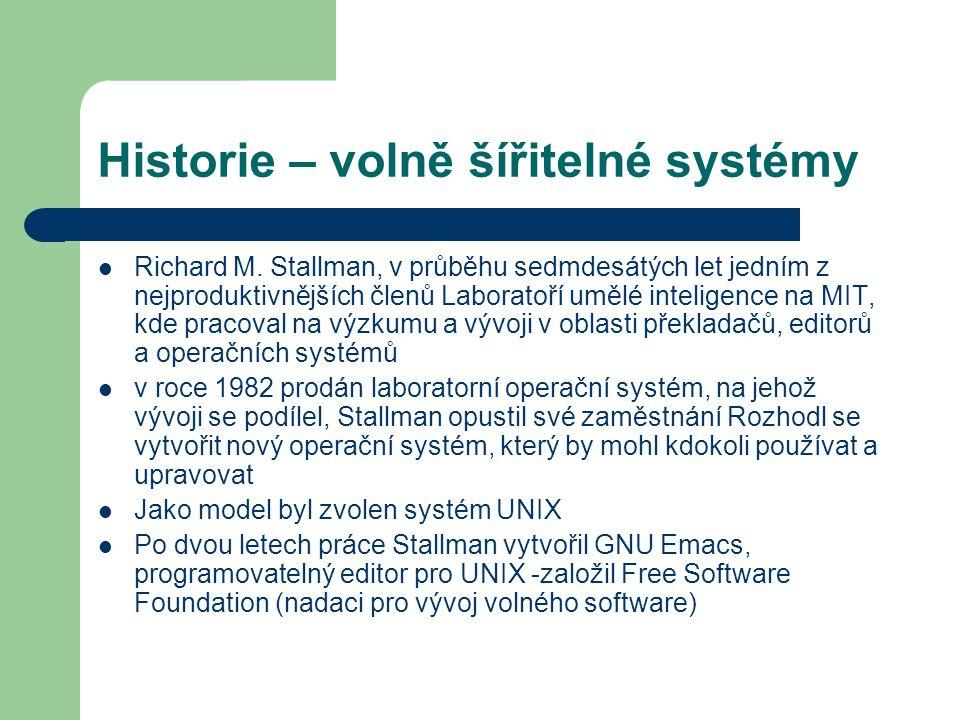 Historie – volně šířitelné systémy Richard M. Stallman, v průběhu sedmdesátých let jedním z nejproduktivnějších členů Laboratoří umělé inteligence na