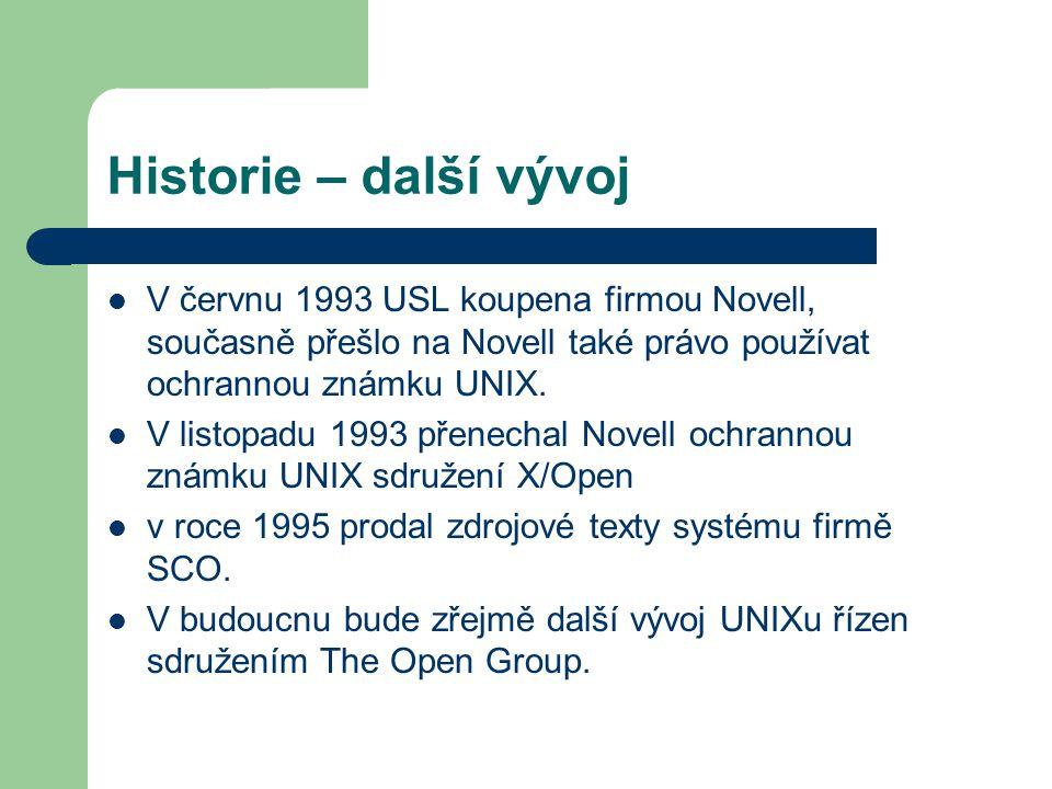Historie – další vývoj V červnu 1993 USL koupena firmou Novell, současně přešlo na Novell také právo používat ochrannou známku UNIX. V listopadu 1993