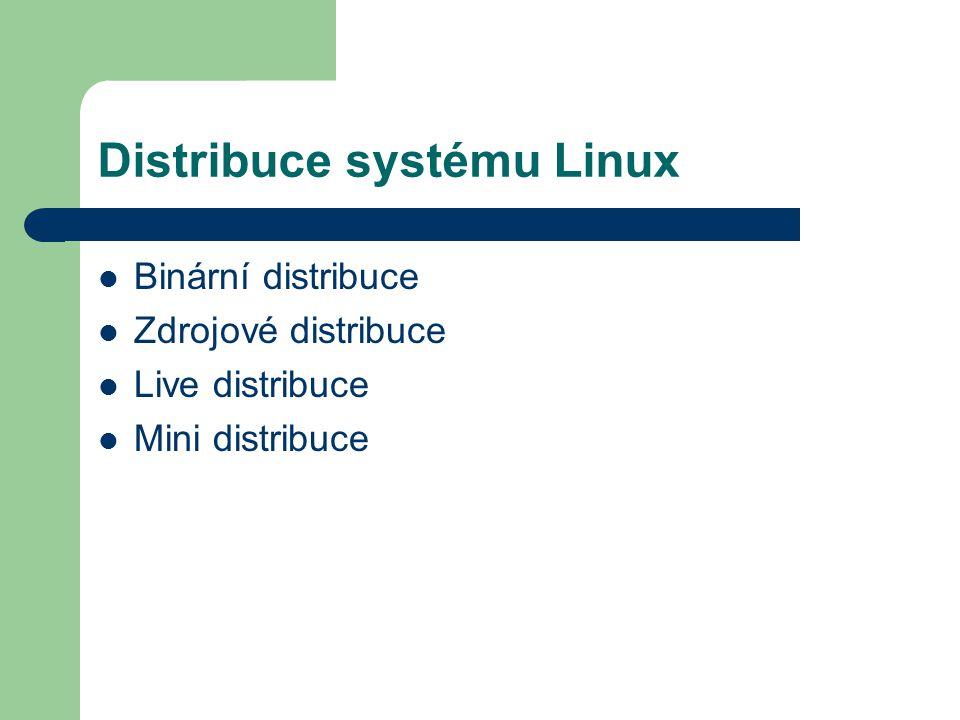 Binární distribuce Caldera Network Desktop, OpenLinux Debian GNU/Linux Mandriva Redhat Linux Slackware Linux SuSe Linux Turbo linux