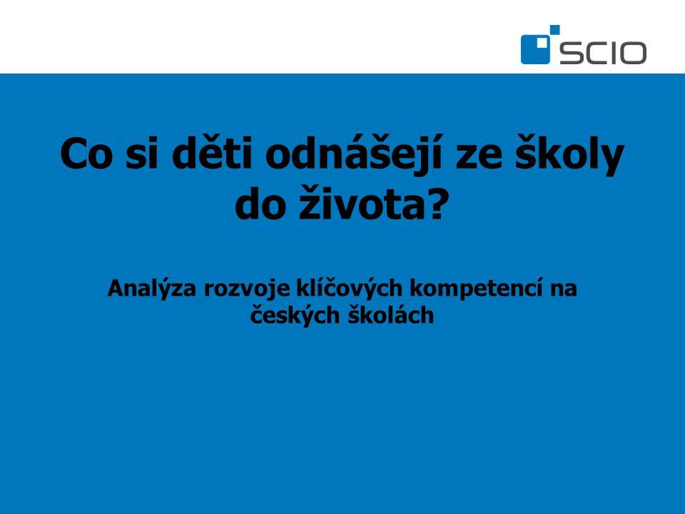 Co si děti odnášejí ze školy do života Analýza rozvoje klíčových kompetencí na českých školách