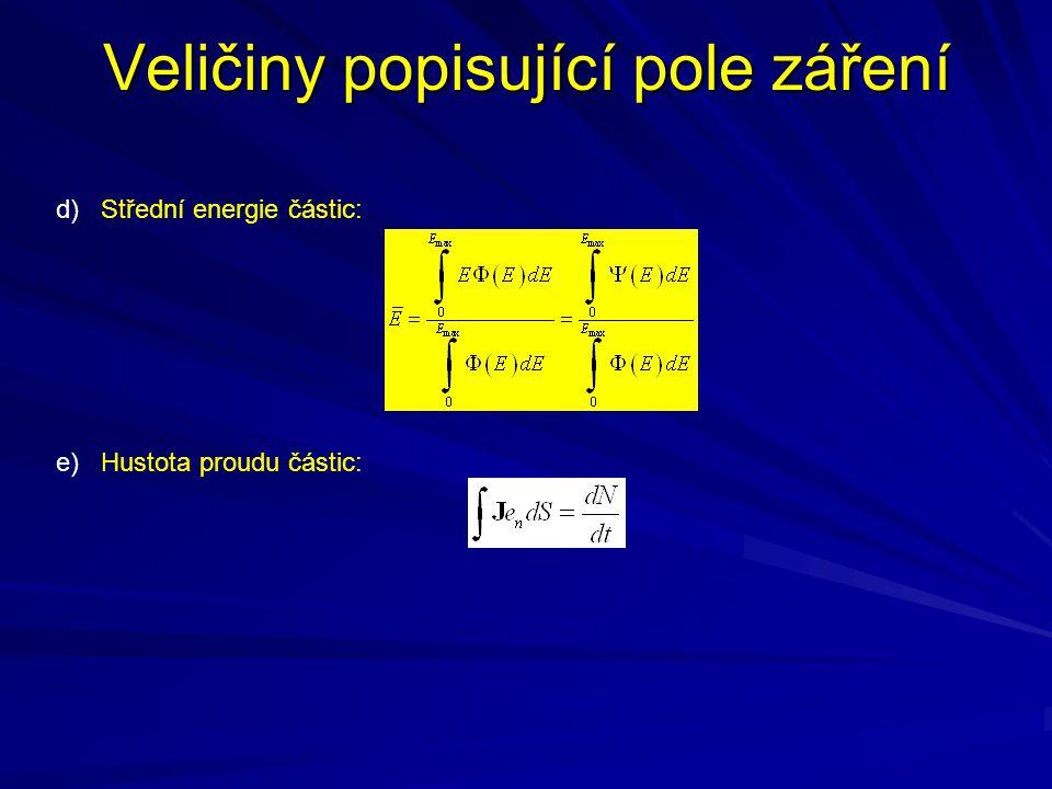 Veličiny popisující pole záření d) Střední energie částic: e) Hustota proudu částic: