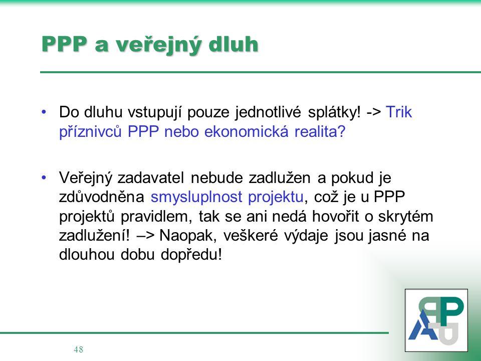 48 PPP a veřejný dluh Do dluhu vstupují pouze jednotlivé splátky.