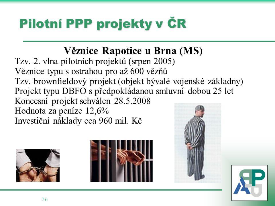 56 Pilotní PPP projekty v ČR Věznice Rapotice u Brna (MS) Tzv.