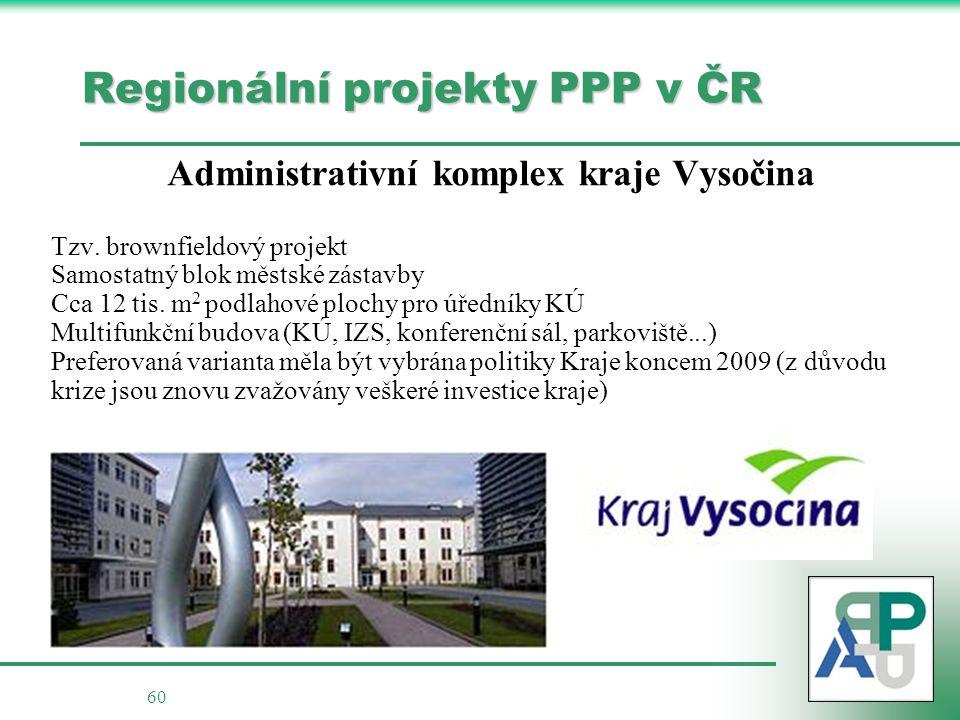 60 Regionální projekty PPP v ČR Administrativní komplex kraje Vysočina Tzv.
