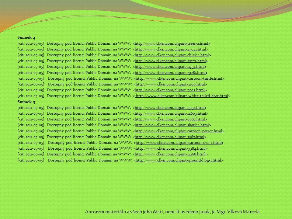 Snímek 4 [cit. 2011-07-05]. Dostupný pod licencí Public Domain na WWW: Snímek 5 [cit. 2011-07-05]. Dostupný pod licencí Public Domain na WWW: Autorem
