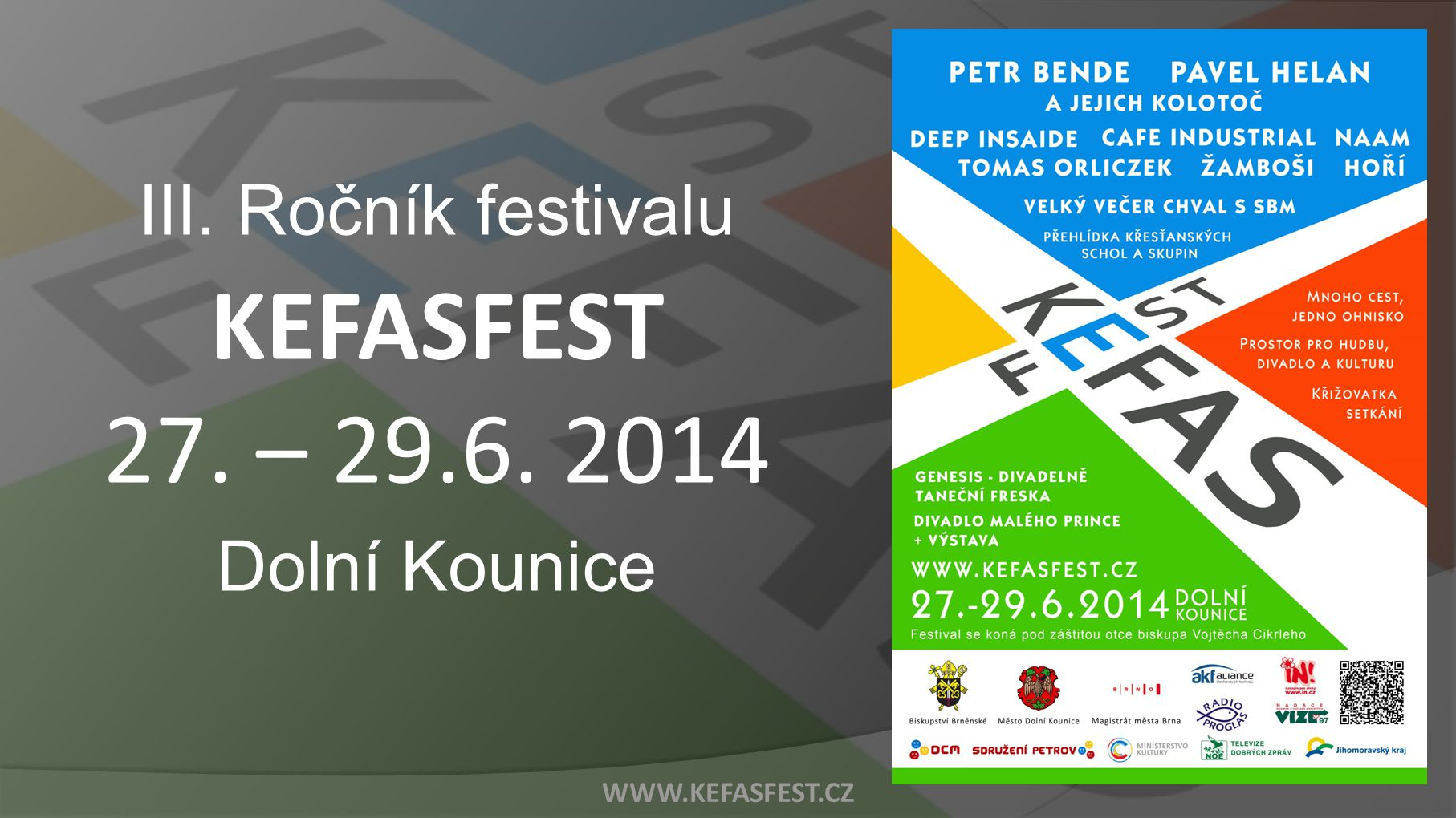 III. Ročník festivalu KEFASFEST 27. – 29.6. 2014 Dolní Kounice WWW.KEFASFEST.CZ
