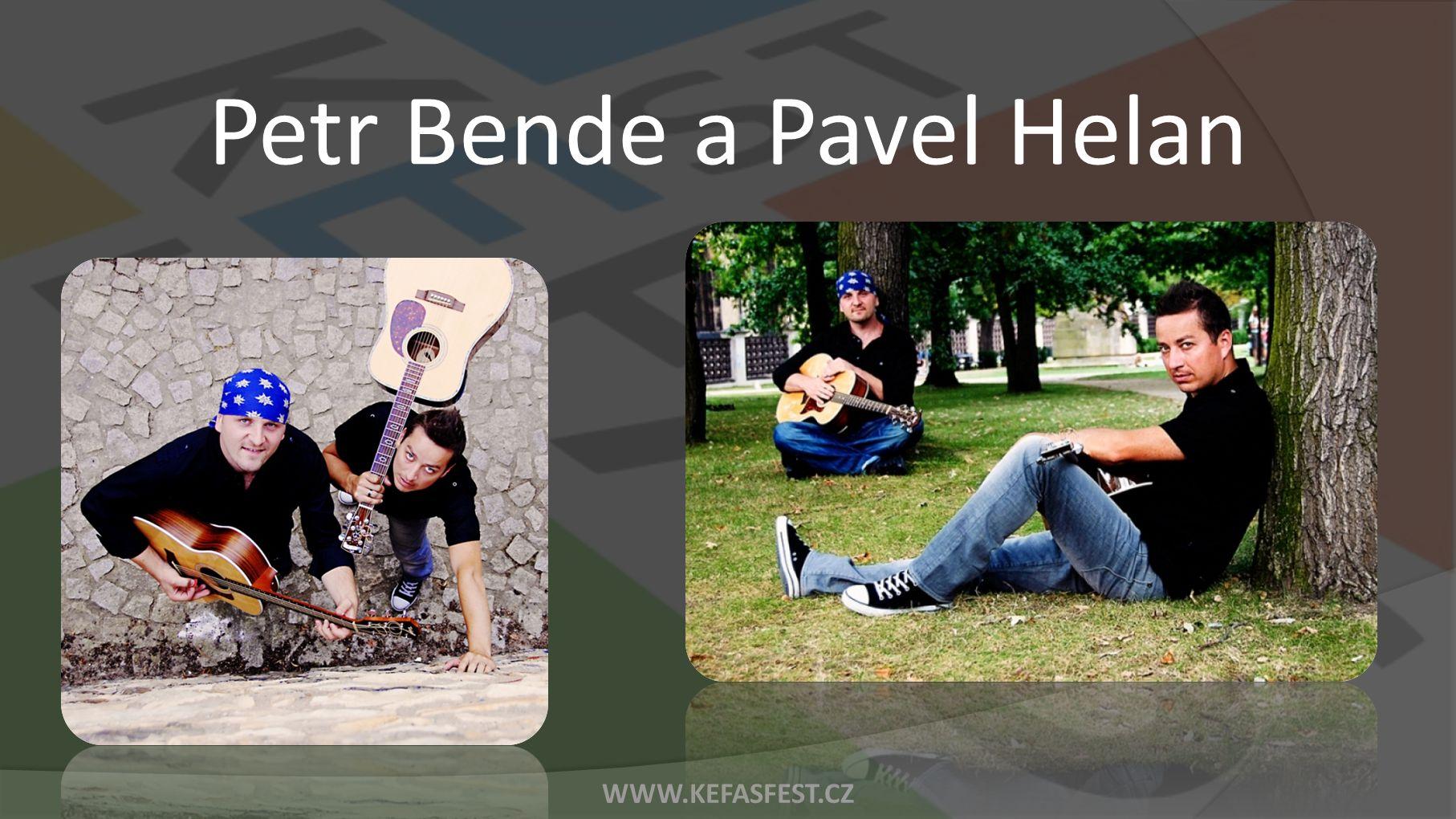 WWW.KEFASFEST.CZ Petr Bende a Pavel Helan