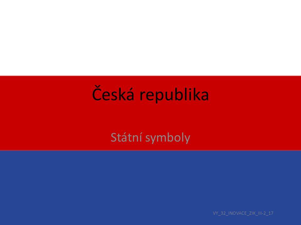 Státní symboly České republiky Státní symboly jsou zákonem stanovené znaky, kterými stát označuje svou svrchovanost a tyto jsou projevem státnosti.