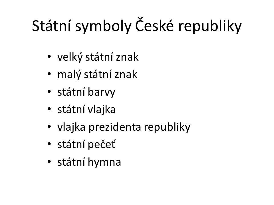Velký státní znak Velký státní znak je tvořen štítem se čtyřmi poli.
