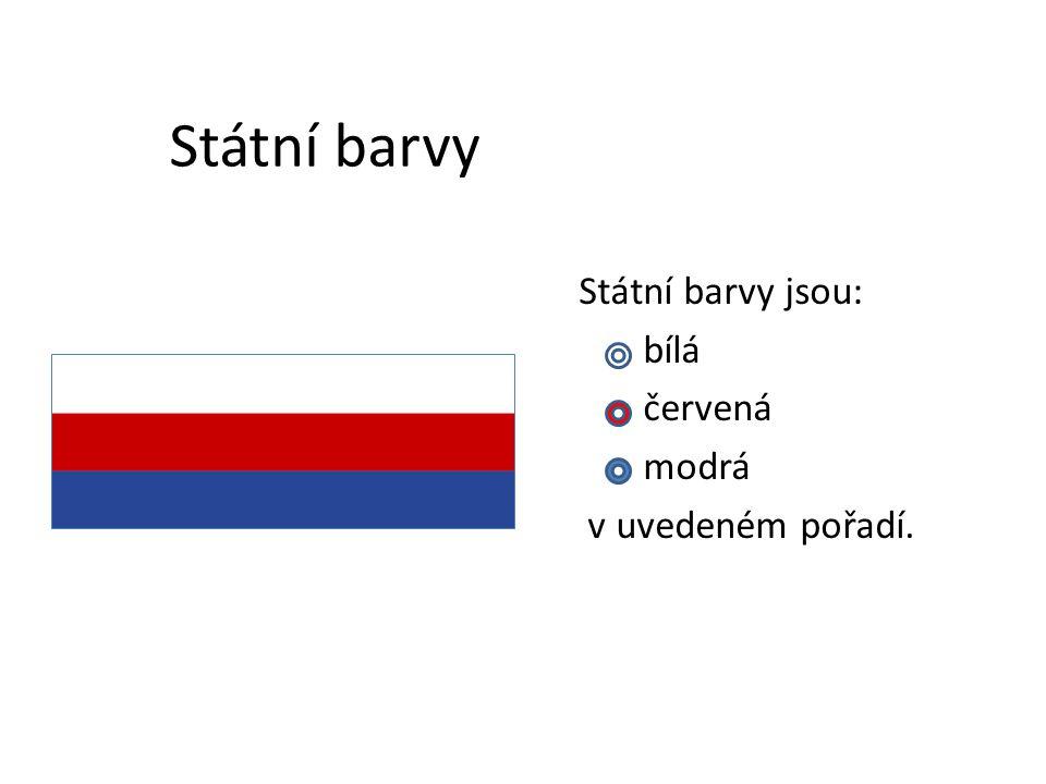 Státní barvy Státní barvy jsou: bílá červená modrá v uvedeném pořadí.