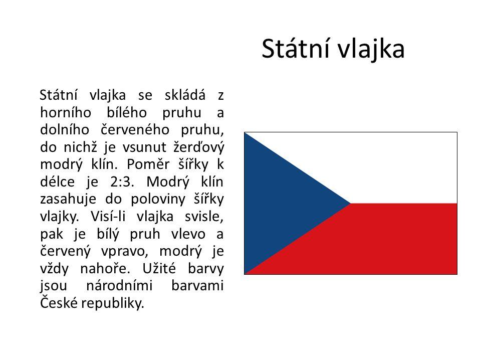 Státní vlajka Státní vlajka se skládá z horního bílého pruhu a dolního červeného pruhu, do nichž je vsunut žerďový modrý klín. Poměr šířky k délce je