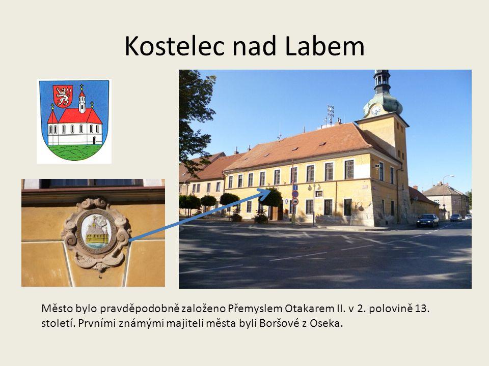 Kostelec nad Labem Město bylo pravděpodobně založeno Přemyslem Otakarem II. v 2. polovině 13. století. Prvními známými majiteli města byli Boršové z O